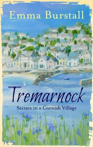 Tremarnock The Lives,  Loves and Secrets of a Cornish Village
