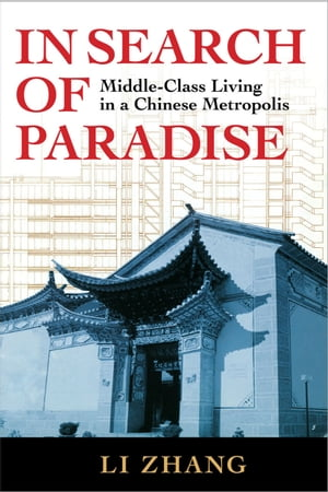 In Search of Paradise Middle-class Living in a Chinese Metropolis