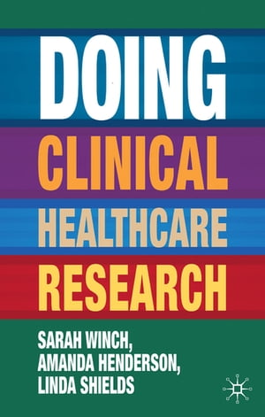 Doing Clinical Healthcare Research A Survival Guide