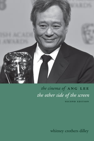 The Cinema of Ang Lee The Other Side of the Screen