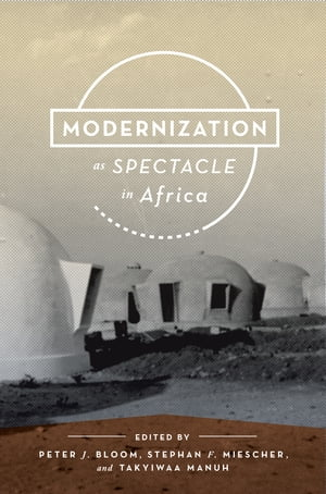 Modernization as Spectacle in Africa