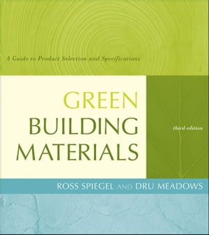 Green Building Materials A Guide to Product Selection and Specification