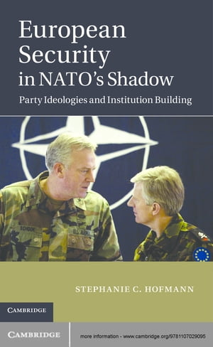 European Security in NATO's Shadow Party Ideologies and Institution Building