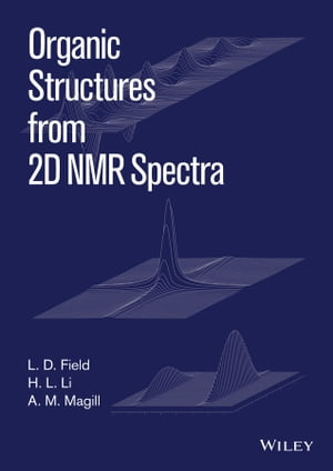 Organic Structures from 2D NMR Spectra,  Instructor's Guide and Solutions Manual