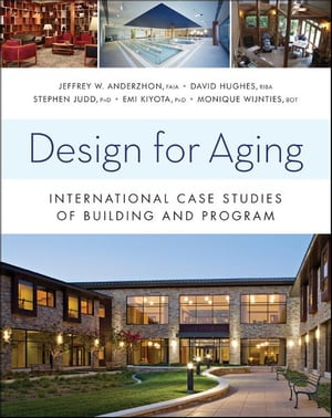 Design for Aging International Case Studies of Building and Program