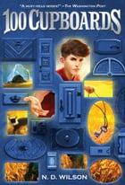 100 Cupboards (100 Cupboards Book 1) Cover Image