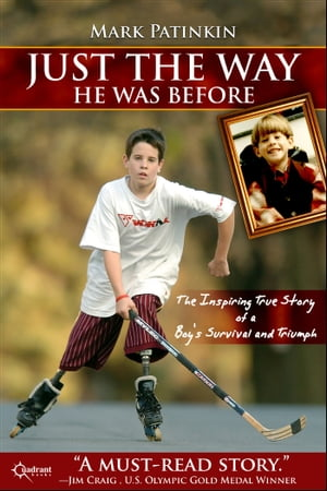 Just the Way He Was Before The Inspiring True Story of a Boy's Survival and Triumph