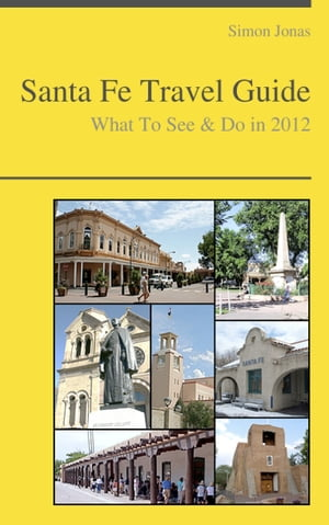 Santa Fe,  New Mexico Guide - What To See & Do