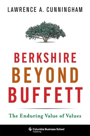 Berkshire Beyond Buffett The Enduring Value of Values