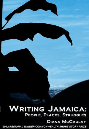 Writing Jamaica: People,  Places,  Struggles