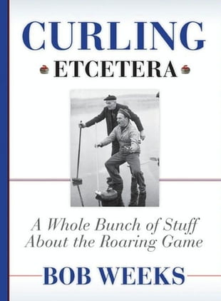 Curling, Etcetera: A Whole Bunch of Stuff About the Roaring Game