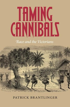Taming Cannibals Race and the Victorians