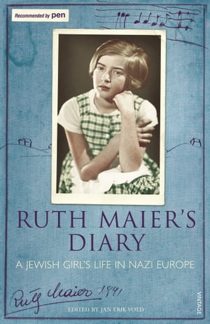Ruth Maier's Diary A Jewish girl's life in Nazi Europe