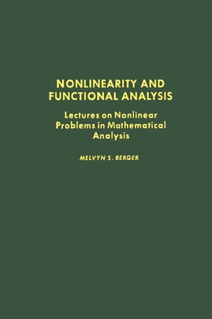 Nonlinearity and Functional Analysis Lectures on Nonlinear Problems in Mathematical Analysis