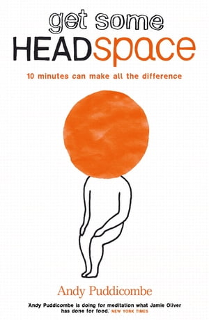 Get Some Headspace 10 minutes can make all the difference