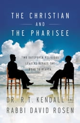 R. T. Kendall - The Christian and the Pharisee