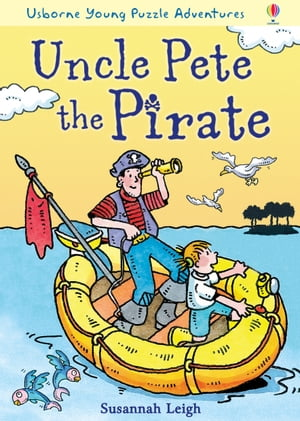 Uncle Pete the Pirate: Usborne Young Puzzle Adventures