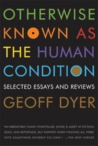 Otherwise Known as the Human Condition Cover Image