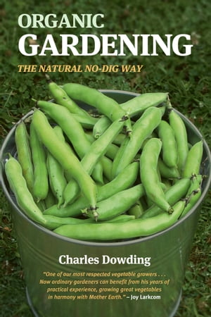 Organic Gardening The Natural No-Dig Way