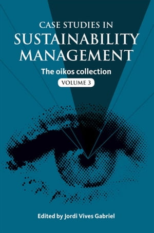 Case Studies in Sustainability Management The oikos collection Vol. 3