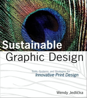 Sustainable Graphic Design Tools,  Systems and Strategies for Innovative Print Design