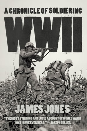 WWII A Chronicle of Soldiering