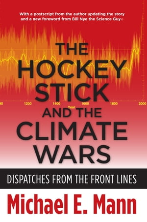 The Hockey Stick and the Climate Wars Dispatches from the Front Lines