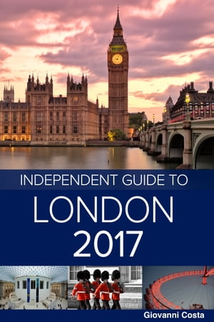 The Independent Guide to London 2017 (Travel Guide)