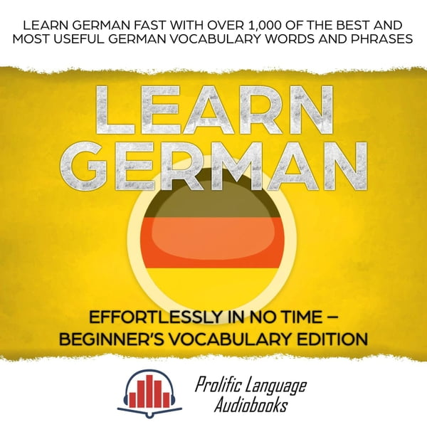 Fast In German >> Learn German Effortlessly In No Time Beginner S Vocabulary And