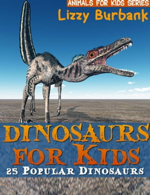 Dinosaurs for Kids: 25 Popular Dinosaurs