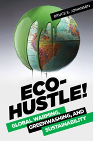 Eco-Hustle! Global Warming,  Greenwashing,  and Sustainability