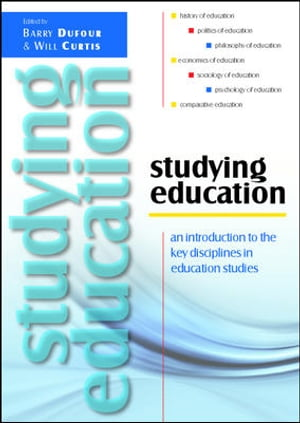 Studying Education: An Introduction To The Key Disciplines In Education Studies