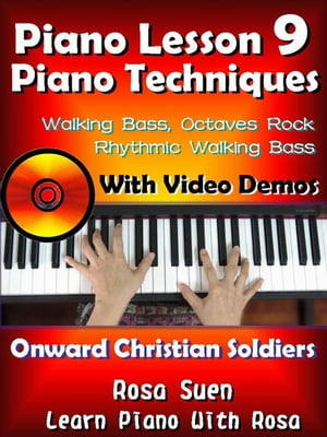 "Piano Lesson #9 - Piano Techniques - Walking Bass,  Octaves Rock,  Rhythmic Walking Bass with Video Demos to ""Onward Christian Soldiers"" Learn Piano Wit"
