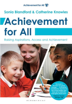 Achievement for All Raising Aspirations,  Access and Achievement.