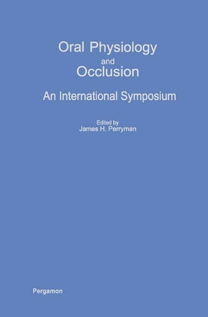 Oral Physiology and Occlusion An International Symposium