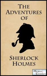 Arthur Conan Doyle - The Adventures of Sherlock Holmes (Extraordinary Edition with Illustrations)