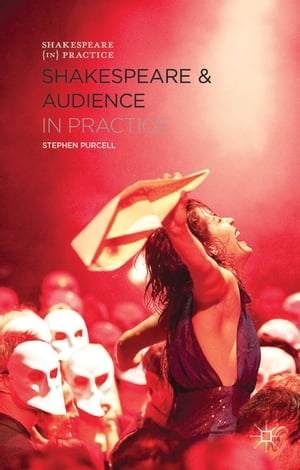 Shakespeare and Audience in Practice