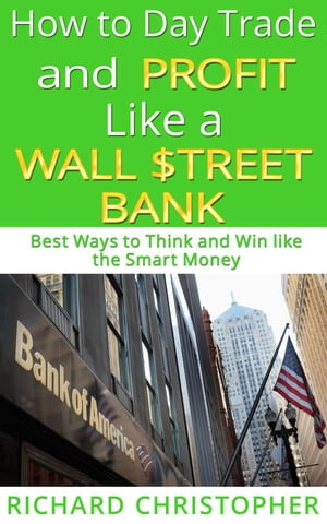 How to Day Trade and Profit like a Wall Street Bank
