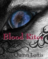 Quinn Loftis - Blood Rites, Book 2 The Grey Wolves Series
