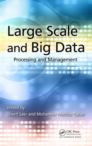 Large Scale and Big Data: Processing and Management