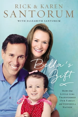 Bella's Gift How One Little Girl Transformed Our Family and Inspired a Nation