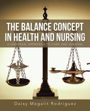 The Balance Concept in Health and Nursing A Universal Approach to Care and Survival