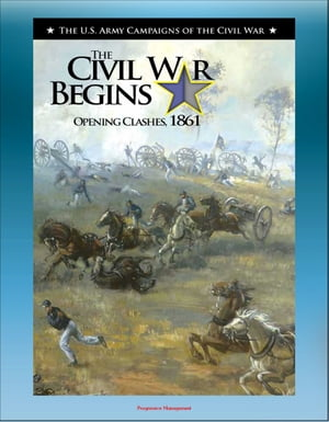 The Civil War Begins: Opening Clashes,  1861 - Fort Sumter,  Virginia and Bull Run,  The Fight for Missouri,  From Belmont to Port Royal