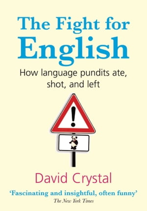 The Fight for English:How language pundits ate,  shot,  and left