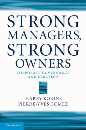 Strong Managers,  Strong Owners Corporate Governance and Strategy
