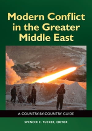 Modern Conflict in the Greater Middle East: A Country-by-Country Guide