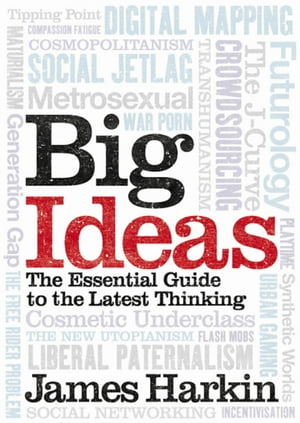Big Ideas The Essential Guide to the Latest Thinking