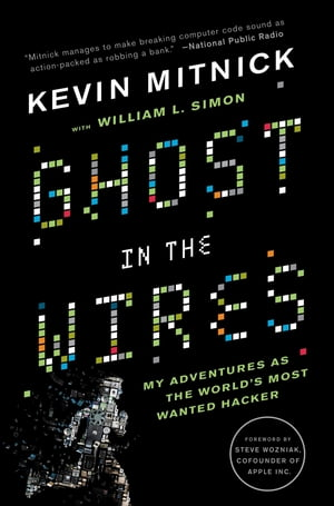 Ghost in the Wires My Adventures as the World's Most Wanted Hacker