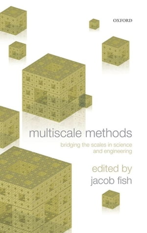 Multiscale Methods Bridging the Scales in Science and Engineering