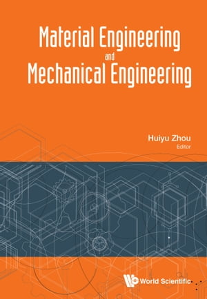 Material Engineering and Mechanical Engineering